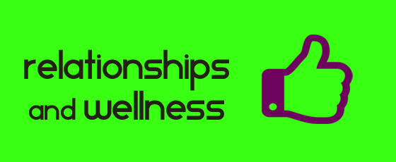 Relationships and Wellness