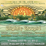 Closer To The Sun 2015 Announce Slightly Stoopid, Pepper, Ozomatli & More