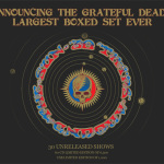 "Announcing Grateful Dead's Largest Box Set Ever ""30 Trips Around The Sun"""