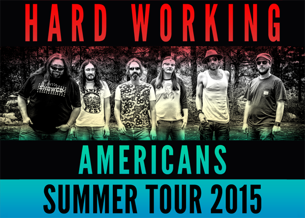 Hard Working Americans - Summer Tour 2015