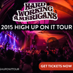 "Hard Working Americans 2015 Tour ""High Up On It"""