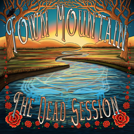 Town Mountain - Dead Sessions
