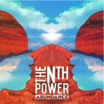 The Nth Power Release their Debut Album 'Abundance'