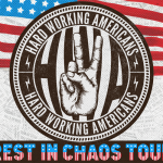 "Hard Working Americans Spring Tour 2016 ""Rest in Chaos"""