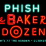 Phish: The Baker's Dozen – 13 Nights At The Garden Summer 2017