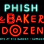 Phish: The Baker's Dozen – 13 Nights At The Garden Summer 2017